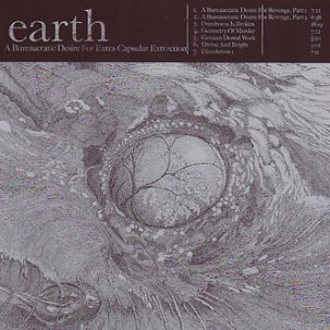 "EARTH ""A bureaucratic desire for extra capsular extraction"" CD"