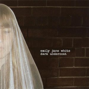 "EMILY JANE WHITE ""Dark undercoat"" CD"