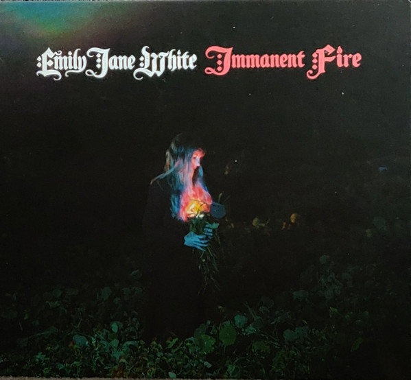 "EMILY JANE WHITE ""Imminent fire"" CD"