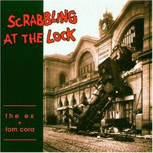 "THE EX & TOM CORA ""Scrabbling at the lock"" VINYL"