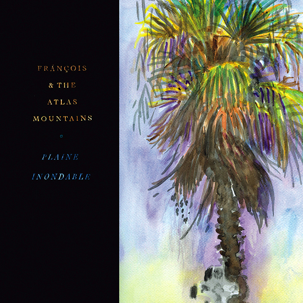 "FRANCOIS & THE ATLAS MOUNTAIN ""Plaine inondable"" CD"