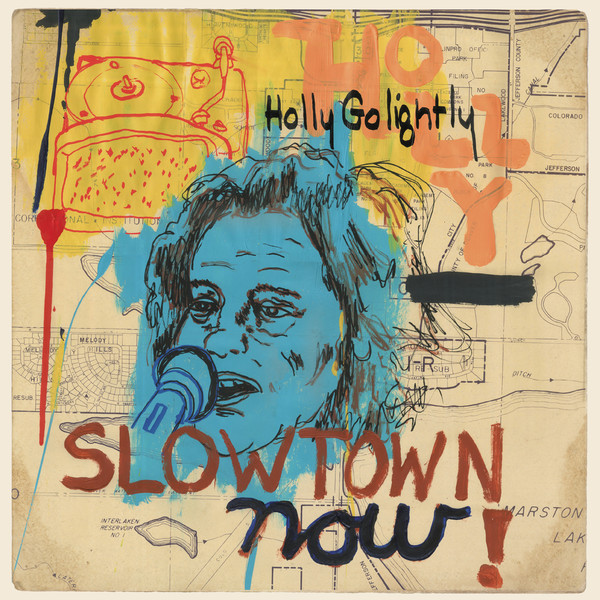 "HOLLY GOLIGHTLY ""Slowtown now!"" VINYL"