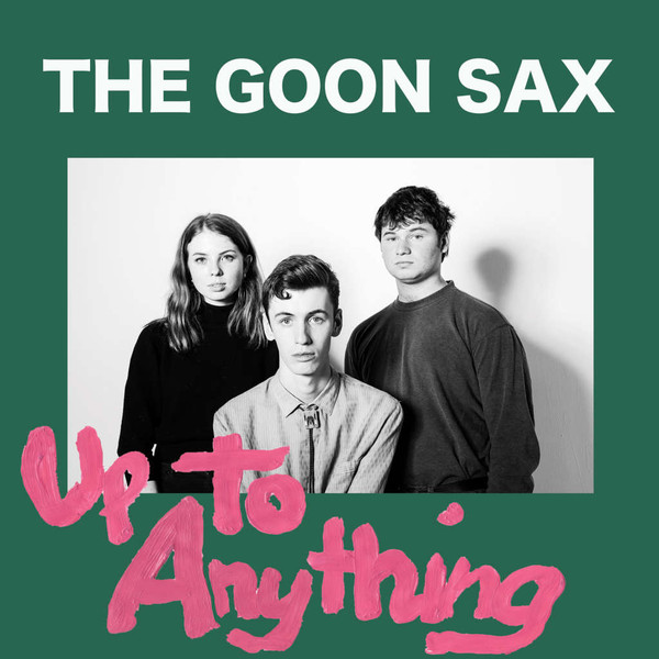 "GOON SAX ""Up to anything"" VINYL"