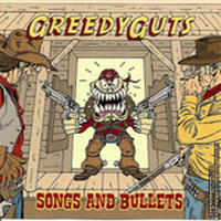 "GREEDY GUTS ""Songs & bullets"" CD"