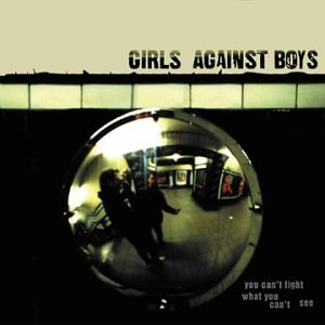 "GIRLS AGAINST BOYS ""You can't fight what you can't see"" CD"