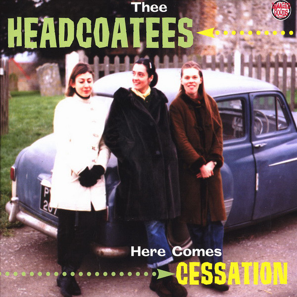 "HEADCOATEES ""Here comes cessation"" VINYL"