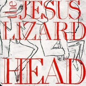 "JESUS LIZARD ""Head"" VINYL"