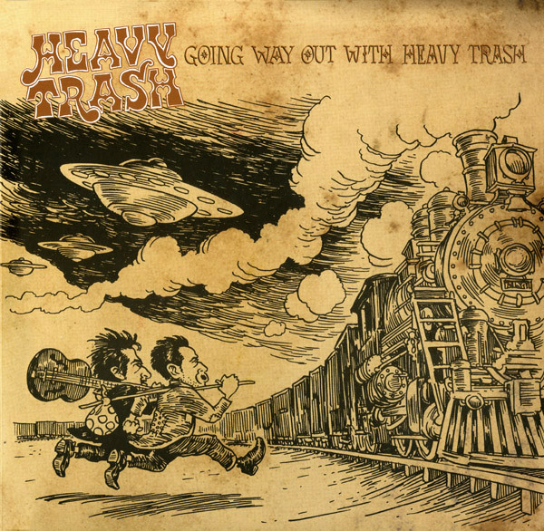 "HEAVY TRASH ""Going way out with"" DOUBLE VINYL"