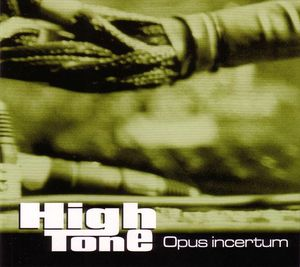 "HIGH TONE ""Opus Incertum"" DOUBLE VINYL"