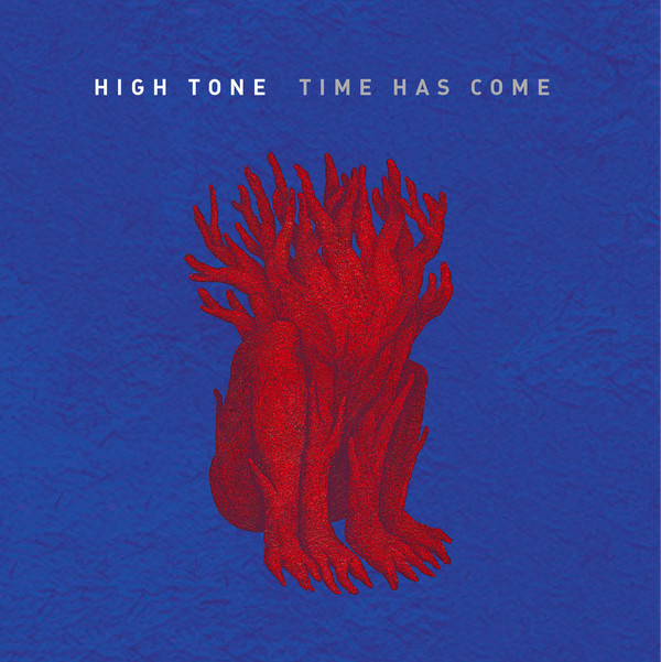 "HIGH TONE ""Time has come"" CD"