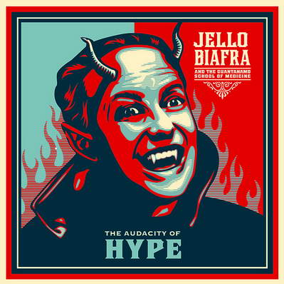 "JELLO BIAFRA & THE GUANTANAMO SCHOOL OF MEDECINE ""The audacity o"