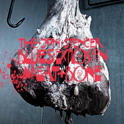 "JON SPENCER BLUES EXPLOSION ""Meat & bone"" CD"