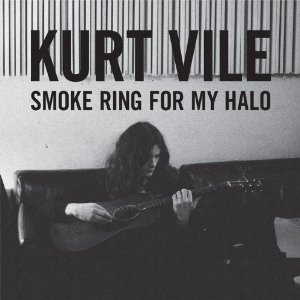 "KURT VILE ""Smoke ring for my halo"" VINYL"