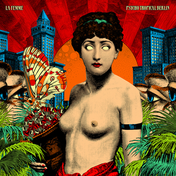 "LA FEMME ""Psycho tropical berlin"" CD"