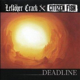 "CITIZEN FISH/LEFTOVER CRACK ""Deadline"" CD"