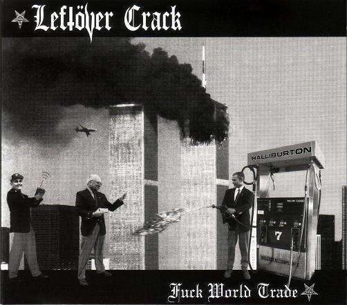 "LEFTOVER CRACK ""Fuck World Trade"" DOUBLE VINYL"
