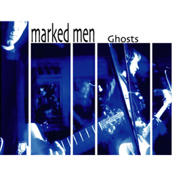 "MARKED MEN ""Ghosts"" VINYL"