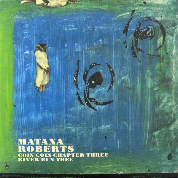 "MATANA ROBERTS ""Coin coin chapter 3 : River run thee"" VINYL"