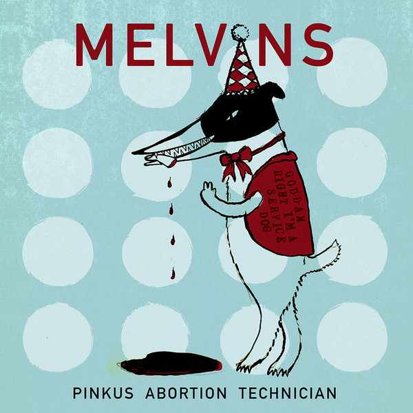 "MELVINS ""Pinkus abortion technician"" CD"