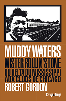 "ROBERT GORDON""Muddy waters mister Rollin'stone"""