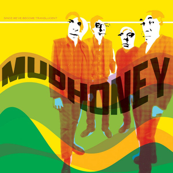 "MUDHONEY ""Since we've become transluscent"" CD"