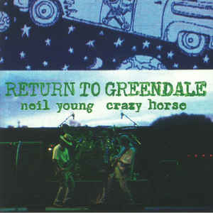 "NEIL YOUNG & CRAZY HORSE ""Return to Greendale"" DOUBLE CD"