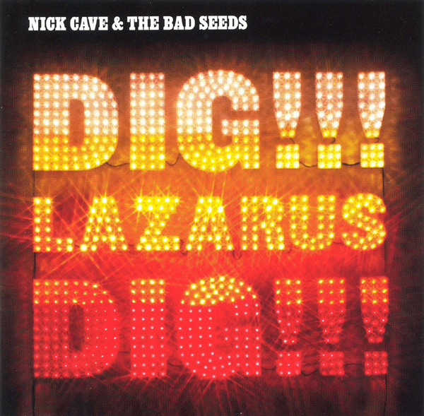 "NICK CAVE & THE BAD SEEDS ""Dig lazarus dig"" DOUBLE VINYL"