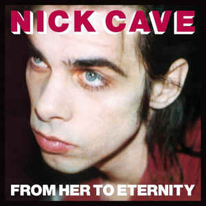 "NICK CAVE & THE BAD SEEDS ""From her to eternity"" CD"