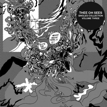 "THEE OH SEES ""Singles collection volume 3"" LP"