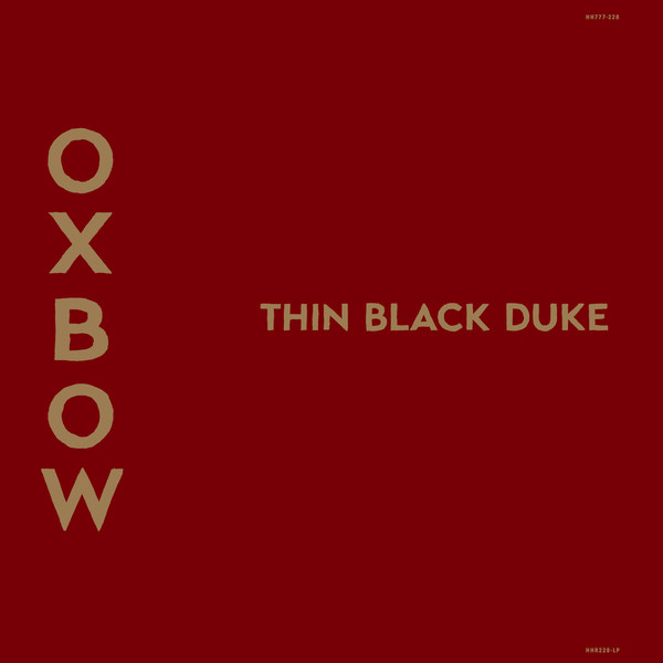 "OXBOW ""Thin black duke"" CD"