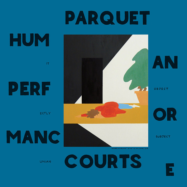 "PARQUET COURTS ""Human performance"" VINYL"