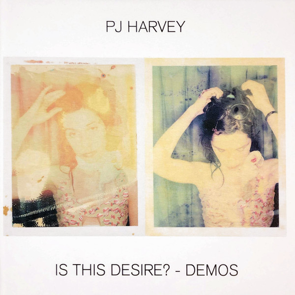 "PJ HARVEY ""Is this desire? demos"" CD"
