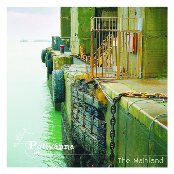 "POLLYANNA ""The Mainland"" VINYL"