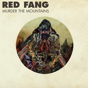 "RED FANG ""Murder the mountain"" VINYL"