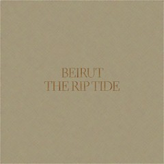 "BEIRUT ""The Riptide"" VINYL"