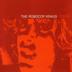 "ROBOCOP KRAUS ""Tiger"" CD"