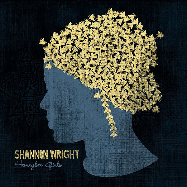 "SHANNON WRIGHT  ""Honeybee Girls"" LP"