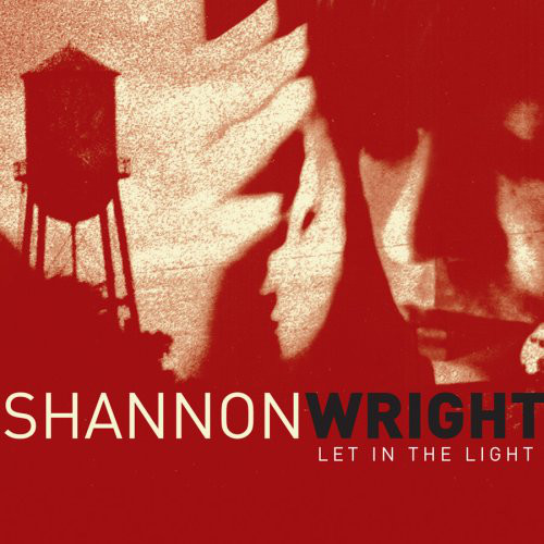 "SHANNON WRIGHT ""Let in the Light"" LP"