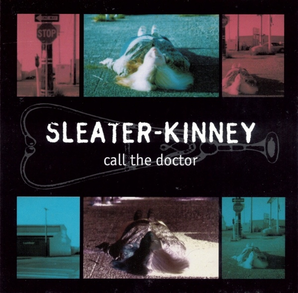"SLEATER KINNEY ""Call the doctor"" VINYL"