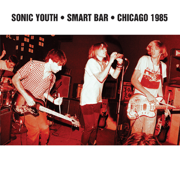 "SONIC YOUTH ""Smart bar Chicago 1985"" CD"