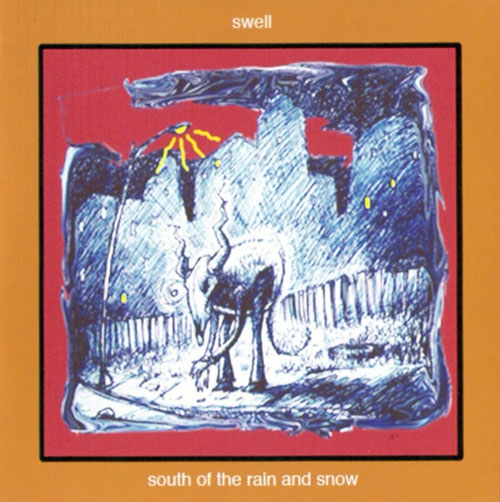 "SWELL ""South of the rain and snow"" CD"