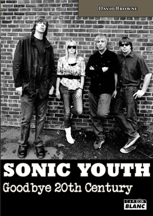 "SONIC YOUTH ""Goodbye 20th century"""