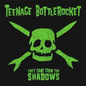 "TEENAGE BOTTLEROCKET ""They came from the shadows"" CD"