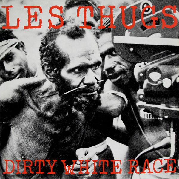 "LES THUGS ""Dirty white race"" VINYL"