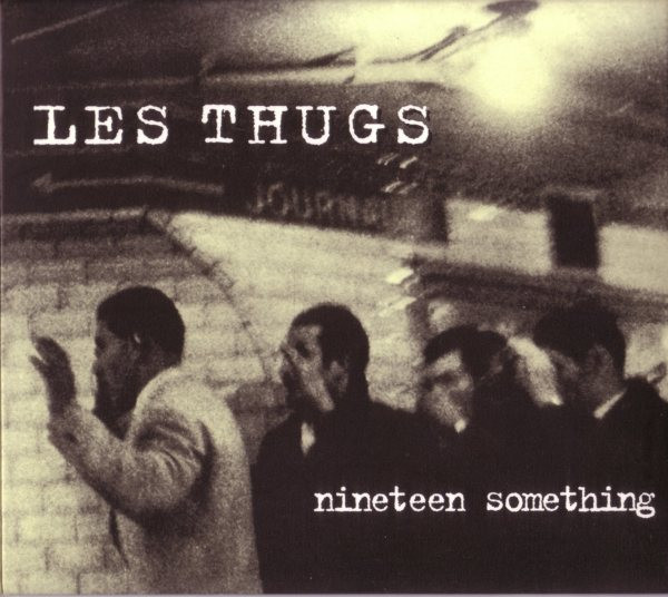 "LES THUGS ""Nineteen something"" VINYL"