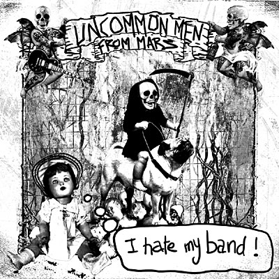 "UNCOMMONMENFROMMARS ""I hate my band"" CD"