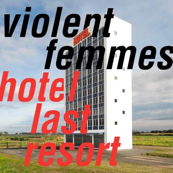 "VIOLENT FEMMES ""Hotel last resort"" VINYL"