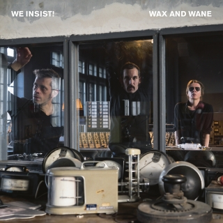 "WE INSIST! ""Wax & wane"" CD"
