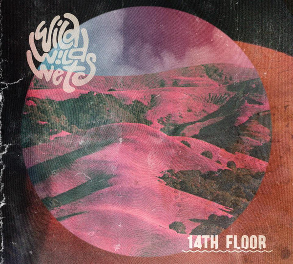"WILD WILD WETS ""14th floor"" VINYL"
